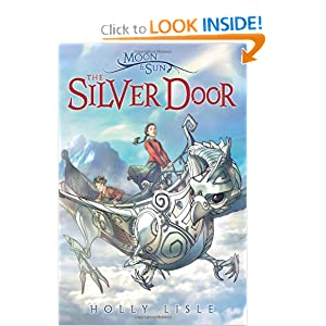 The Moon and Sun: The Silver Door by Holly Lisle