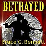 Betrayed: A Gabriel Torrent Western, Book 5 | Bruce G. Bennett