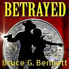 Betrayed: A Gabriel Torrent Western, Book 5 Audiobook by Bruce G. Bennett Narrated by Jeffery Lynn Hutchins