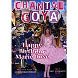 Happy Birthday Marie Rose. Chantal Goya Au Palais Des Congres 2009