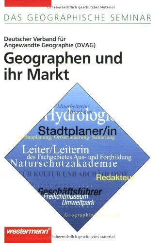 Geographen und ihr Markt: 2. Auflage 1999 (Das Geographische Seminar)