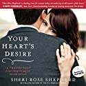 Your Heart's Desire: 14 Truths That Will Forever Change the Way You Love and Are Loved Audiobook by Sheri Rose Shepherd Narrated by Sheri Rose Shepherd