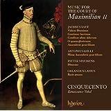Music for The Court of Maximilian II : Musique pour la Cour de Maximilien II
