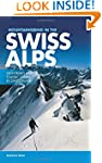 Mountaineering in the Swiss Alps: Hig...