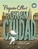 Pequeno Elliot, gran ciudad (Spanish Edition)