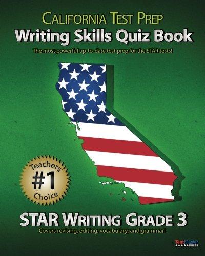 CALIFORNIA TEST PREP Writing Skills Quiz Book STAR Writing Grade 3: Covers Revising, Editing, Vocabulary, and Grammar