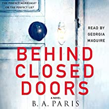 Behind Closed Doors Audiobook by B. A. Paris Narrated by Georgia Maguire