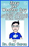 Joey The Weather Boy: A Story About Asperger Syndrome (The Dr. C & Elwood Files)