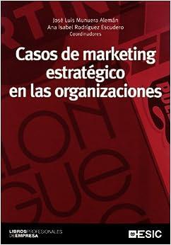 Casos de marketing estratégico en las organizaciones