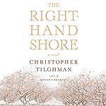 The Right-Hand Shore: A Novel | Christopher Tilghman