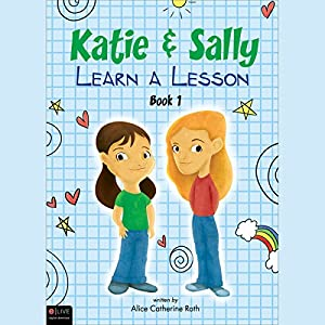 Katie and Sally Learn a Lesson: Book One   [Alice Catherine Roth]
