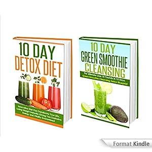 Detox: 10 Day Detox Diet: Detox And 10 Day Detox Diet