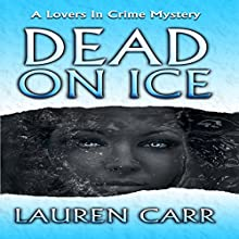 Dead on Ice: A Lovers in Crime Mystery | Livre audio Auteur(s) : Lauren Carr Narrateur(s) : Mike Alger
