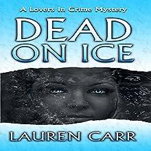 Dead on Ice: A Lovers in Crime Mystery | Livre audio Auteur(s) : Lauren Carr Narrateur(s) : Mike Alger