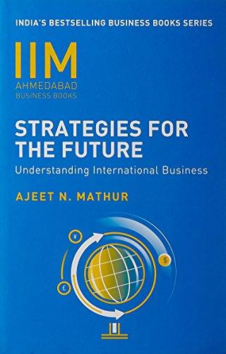 IIMA - Strategies for Future: Understanding International Business