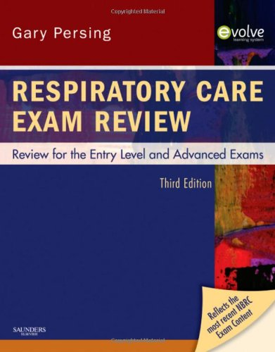 Respiratory Care Exam Review: Review for the Entry Level...