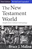 img - for The New Testament World: Insights from Cultural Anthropology 3rd edition book / textbook / text book