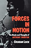 Forces In Motion: The Music And Thoughts Of Anthony Braxton (Da Capo Paperback)