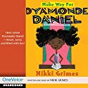 Make Way for Dyamonde Daniel Audiobook by Nikki Grimes Narrated by Nikki Grimes