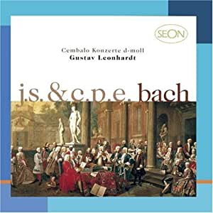 J. S. Bach:  Concerto No. 1 In D Minor, Bwv 1052 & C.P.E. Bach: Concerto In D Minor, Wq. 23