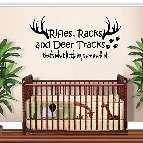 "RIFLES RACKS, AND DEER TRACKS, THAT'S WHAT LITTLE BOYS ARE MADE OF #1 ~ WALL DECAL 13"" X 26"""