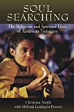 img - for Soul Searching: The Religious and Spiritual Lives of American Teenagers book / textbook / text book