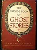 img - for The Fireside Book of Ghost Stories book / textbook / text book