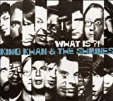 echange, troc King Khan & The Shrines - What is ?