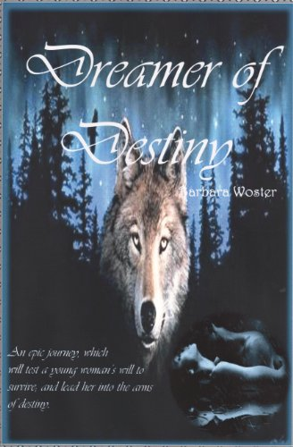 Dreamer of Destiny by Barbara Woster
