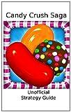 Blue Ridge Apps Candy Crush Saga: Strategy Guide
