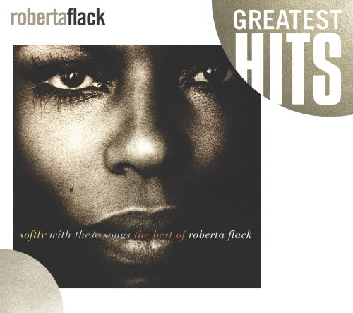 Roberta Flack - Softly With These Songs - The Best Of - Zortam Music