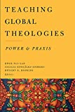 img - for Teaching Global Theologies: Power and Praxis book / textbook / text book