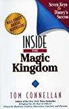 By Tom Connellan Inside the Magic Kingdom : Seven Keys to Disney's Success (1st Edition)
