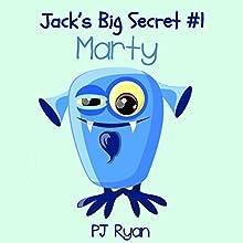 Marty: Jack's Big Secret #1 (       UNABRIDGED) by PJ Ryan Narrated by Gwendolyn Druyor