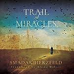 Trail of Miracles | Smadar Herzfeld,Aloma Halter - translator