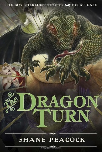 The Dragon Turn: The Boy Sherlock Holmes , His 5th Case