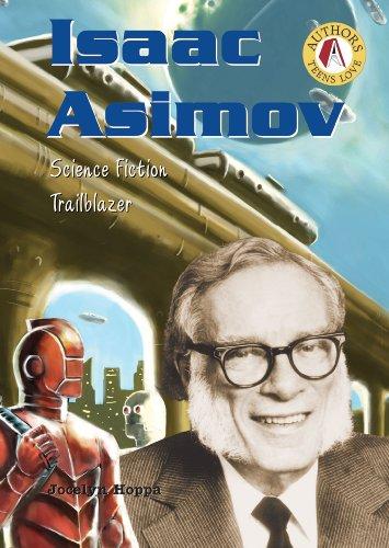 Isaac Asimov: Science Fiction Trailblazer (Authors Teens Love)