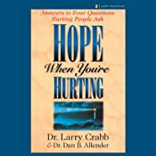 Hope When You're Hurting | [Larry Crabb (Professor, Chairman, Department of Biblical Counseling, Colorado Christian University), Dan Allender (Founder, Wounded Heart Ministries)]