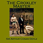 The Croxley Master | [Arthur Conan Doyle]