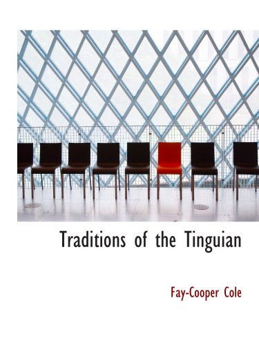 Traditions of the Tinguian: a Study in Philippine Folk-Lore