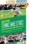 Tennis Maestros: The Twenty Greatest...