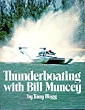 img - for Thunderboating with Bill Muncey book / textbook / text book