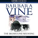 The Brimstone Wedding (       UNABRIDGED) by Barbara Vine Narrated by Juliet Stevenson