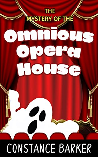 The Mystery Of The Ominous Opera House by Constance Barker ebook deal