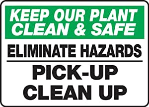 Com keep our plant clean amp safe eliminate hazards pick up clean