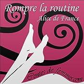 Rompre la routine (Contes de Femmes) | Alice de France