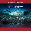 Undertow (       UNABRIDGED) by Michael Buckley Narrated by Jennifer Grace