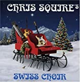 Chris Squire's Swiss Choir by Chris Squire