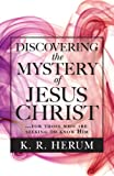 img - for Discovering the Mystery of Jesus: ...for those who are seeking to know Him Christ book / textbook / text book
