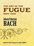 The Art of the Fugue: BWV 1080 (Dover Classical Music for Keyboard)
